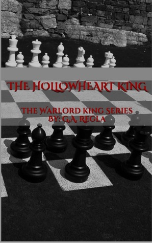 The Hollowheart King (The Warlord Kings #1)