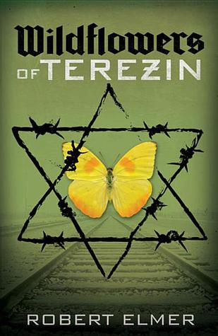 Wildflowers of Terezin by Robert Elmer