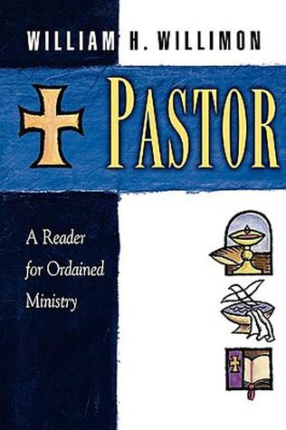 Pastor by William H. Willimon