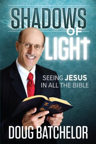 Shadows of Light: Seeing Jesus in all the Bible