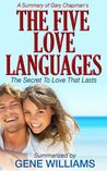 The Five Love Languages: A Summary of Gary Chapman's Book