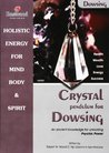 Crystal pendulum for Dowsing book - Discover How to Unlock your Psychic Powers. (Power for Life)