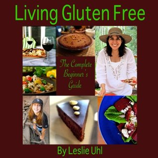 Living Gluten Free: The Complete Beginner's Guide