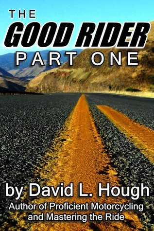 The Good Rider: Part One