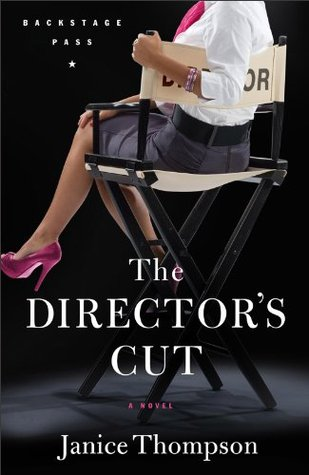 The Director's Cut, A Novel by Janice  Thompson