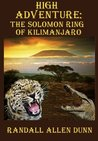 High Adventure: The Solomon Ring of Kilimanjaro