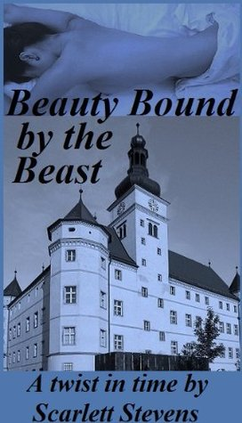 Beauty Bound by the Beast: An Erotic Short (A Twist in Time: Erotic Fairy Tale Collection)