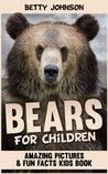 Bears for Kids: Amazing Pictures and Fun Fact Children Book (Discover Animals Series)