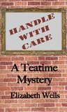 Handle With Care (Teatime Mysteries)