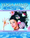 YOGA MIND - 45 Meditations for Inner Peace, Prosperity and Protection