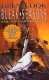 Bleak Seasons (The Chronicles of the Black Company, #6)