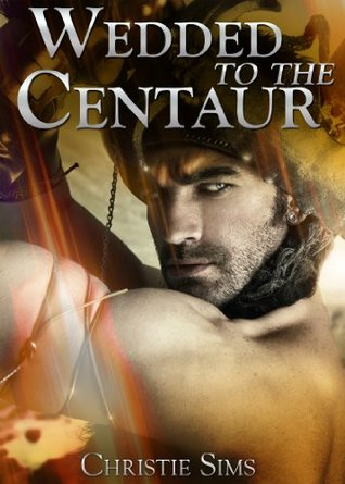 Wedded to the Centaur (Beast Mating Erotica)