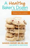 A Healthy Baker's Dozen by the Doctor's Dietitian:  Gluten-free low sugar cookies with real ingredients