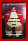 Gluten: The Enemy Within   A timely expose of all the lies about GMOs
