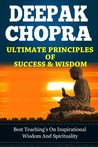 DEEPAK CHOPRA Ultimate Principles Of Success & Wisdom ; Best teaching's on spirituality and life transformation. The Seven Spiritual Laws Of Success (The Book of Secrets, Super Brain, Perfect Health)