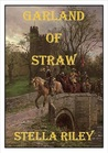 Garland of Straw (Roundheads and Cavaliers, #2)