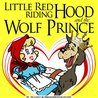 Little Red Riding Hood And The Wolf Prince - Coloring Book pdf Inside! (Famous Classic Fairy Tales With Printable Coloring Pages For Kids)