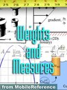 FREE Weights and Measures Study Guide: Conversion of over 1,000 units including Length, Area, Volume, Speed, Force, Energy, Electricity, Viscosity, Temperature, & more