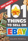 eBay Mojo - 101 Things to Sell on eBay (eBay Mojo Powerseller Secrets)