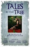 Tales by the Tree: An Anthology of Holiday Flash Fiction