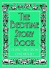 The Bedtime Story Book: Classic Tales From Childhood