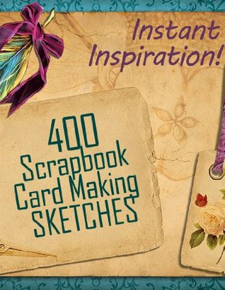 400-scrapbook-and-card-making-sketches-instant-inspiration-beautiful-scrapbook-pages-fast