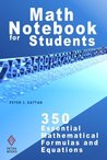 Math Notebook for Students: 350 Essential Mathematical Formulas And Equations