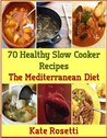 70 Healthy Slow Cooker Recipes For The Mediterranean Diet
