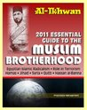 2011 Essential Guide to the Muslim Brotherhood (Al-Ikhwan): Authoritative Information and Analysis - From Origins in Egypt to Role in Terrorism, Hamas, ... Islamic Radicalism and Uprising, Syria
