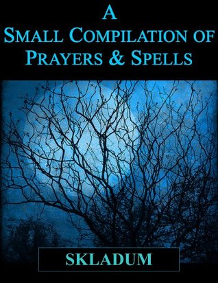 A Small Compilation of Prayers & Spells
