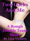 Two Cocks and Me: A Rough Double Team Double Penetration Short