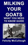 Milking Your Goats What You Need To Know Guide (Goat Knowledge)