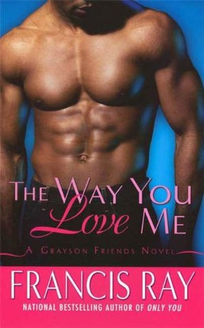The Way You Love Me (Grayson Friends, #1)