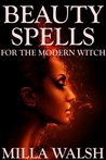 Beauty Spells for the Modern Witch