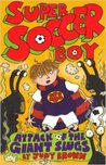 Super Soccer Boy Attack of the Giant Slugs by Judy Brown