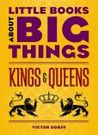 Kings and Queens (Little Books About Big Things)