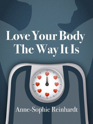 Love Your Body The Way It Is