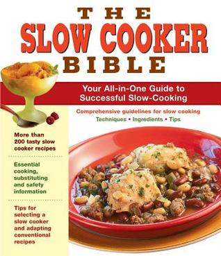 The Slow Cooker Bible by Publications International ...