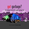 Got Garbage?