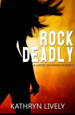 Rock Deadly (The Rock and Roll Mysteries #1)
