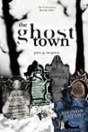 The Ghost Town: Gary McGrew's the Town Series: Book Two
