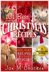 101 Best Christmas Recipes (Holiday Recipes to the Rescue!)