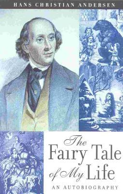 The Fairy Tale of My Life by Hans Christian Andersen