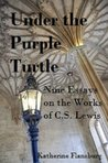 Under the Purple Turtle: Nine Essays on the Works of C.S. Lewis
