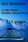 All Woman, A Jake Stone Thriller (Book Five) (The Jake Stone Thrillers)