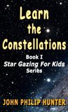 Constellations for Kids: Learn the Constellations (Star Gazing for Kids)