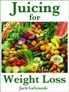 Juicing for Weight Loss (Everything You Need to Know)