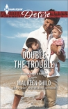 Double the Trouble (Kings of California, #15; Billionaires and Babies, #43)
