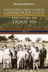 Everything I Need to Know I Learned in Boy Scouts:  The Story of Troop 826