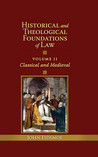 Historical and Theological Foundations of Law: Classical and Medieval